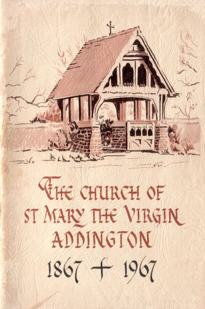 The Church of St Mary the Virgin Addington 1867 - 1967